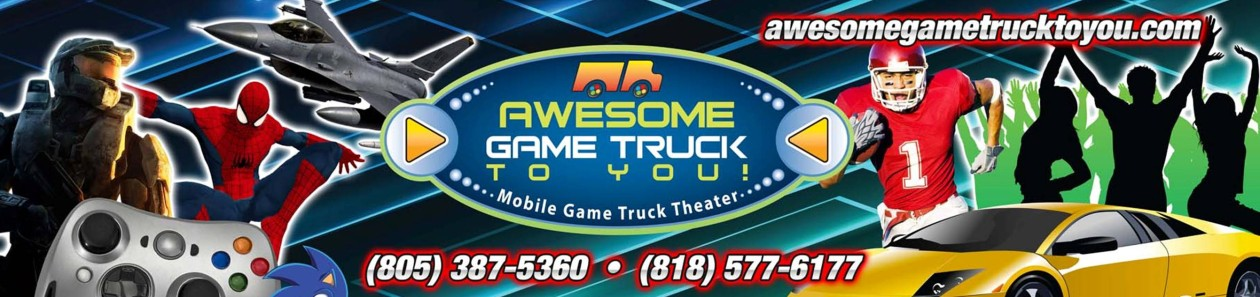 Awesome Game Truck To You – San Fernando Valley, Santa Clarita Valley & Ventura County Video Game Truck